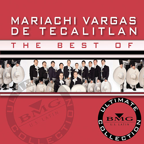 The Best of Mariachi Vargas de Tecalitl? Ultimate Collection by Mariachi Vargas de Tecalitlan