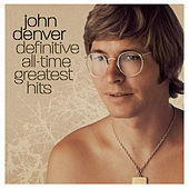 Definitive All-Time Greatest Hits by John Denver