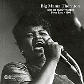 With the Muddy Waters Blues Band 1966 by Big Mama Thornton