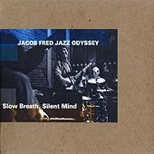 Slow Breath, Silent Mind von Jacob Fred Jazz Odyssey