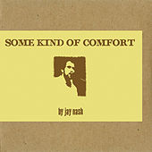 Some Kind Of Comfort von Jay Nash