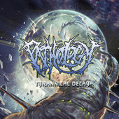 Tyrannical Decay by The Pathology