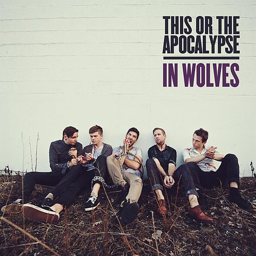 In Wolves by This Or The Apocalypse