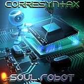 Soul Robot by CoreSyntax