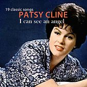 I Can See an Angel (19 Classic Songs) von Patsy Cline