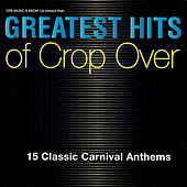 Greatest Hits of Crop Over by Various Artists