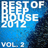 Best of Deep House 2012: Vol.02 by Various Artists