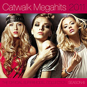 Catwalk Megahits 2011 - The Official Supermodel Collection Season 6 von Various Artists