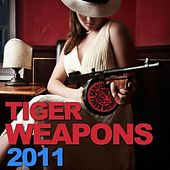 Tiger Weapons 2011 von Various Artists