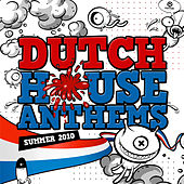 Dutch House Anthems - Summer 2010 von Various Artists
