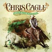 Back in the Saddle by Chris Cagle