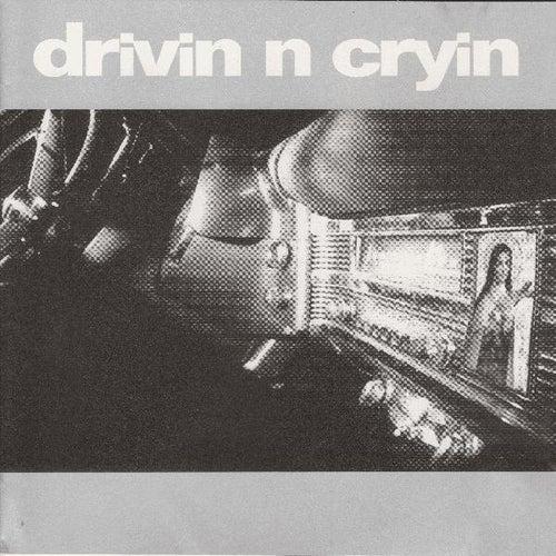 Drivin n Cryin by Drivin' N' Cryin'