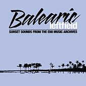 Balearic Leftfield by Various Artists
