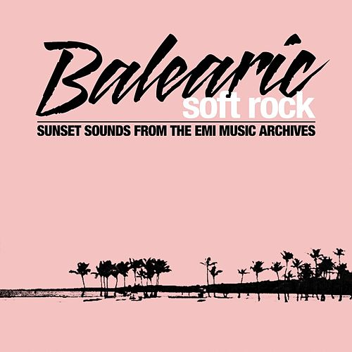 Balearic Soft Rock by Various Artists