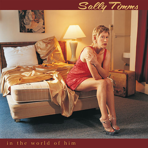 In The World Of Him by Sally Timms