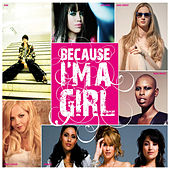 Because I'm A Girl von Various Artists