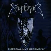 Emperial Live Ceremony von Emperor