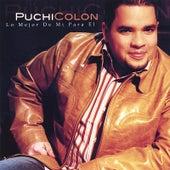 Lo Mejor de Mi Para El by Puchi Colon