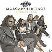 Full Circle von Morgan Heritage