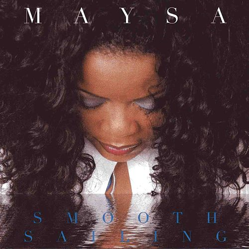 Smooth Sailing by Maysa