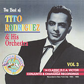 The Best of Tito Rodriguez, Vol. 3 by Tito Rodriguez