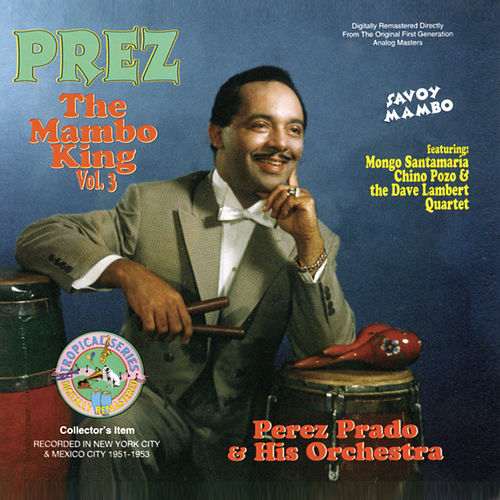 The Mambo King, Vol. 3 by Perez Prado