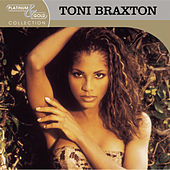 Platinum & Gold Collection by Toni Braxton