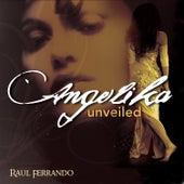 Angelika Unveiled by Raul Ferrando
