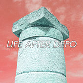 Life After Defo - Single by Deptford Goth