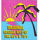 Original Reggae Hits of the 60's & 70's by Various Artists