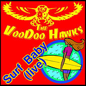 Surf Baby (Live) by The VooDoo Hawks