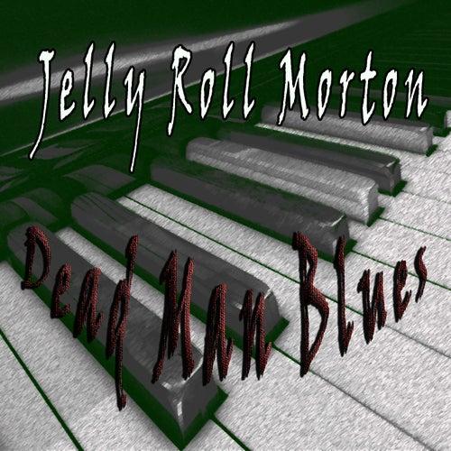 Jelly Roll Morton, Dead Man Blues by Jelly Roll Morton