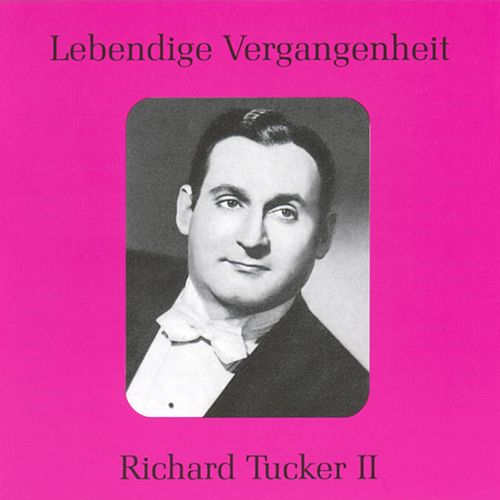 Lebendige Vergangenheit - Richard Tucker (Vol.2) by Various Artists