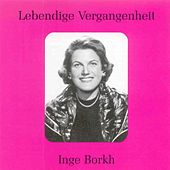 Lebendige Vergangenheit - Inge Borkh by Various Artists