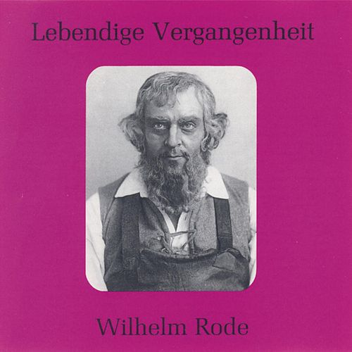 Lebendige Vergangenheit - Wilhelm Rode by Various Artists