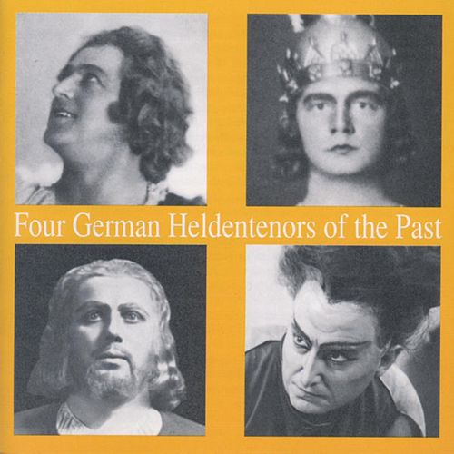 Four German Heldentenors of the Past by Various Artists