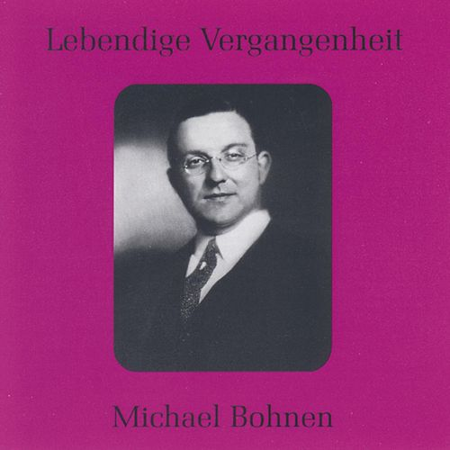 Lebendige Vergangenheit - Michael Bohnen by Various Artists