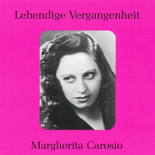 Lebendige Vergangenheit - Margherita Carosio by Various Artists