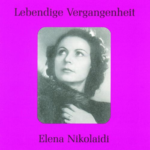 Lebendige Vergangenheit - Elena Nikolaidi by Various Artists