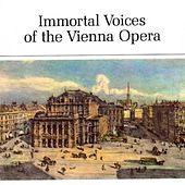 Immortal Voices of the Vienna Opera by Various Artists