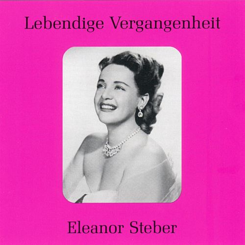 Lebendige Vergangenheit - Eleanor Steber by Eleanor Steber