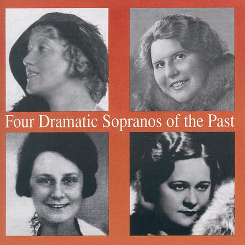 Four Dramatic Sopranos of the Past by Various Artists