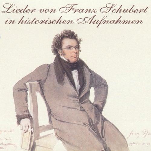 Lieder von Franz Schubert in historischen Aufnahmen by Various Artists