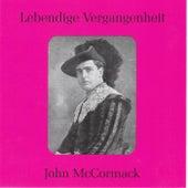 Lebendige Vergangenheit - John McCormack by Various Artists