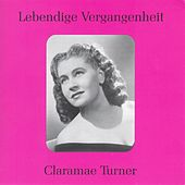Lebendige Vergangenheit - Claramae Turner by Various Artists