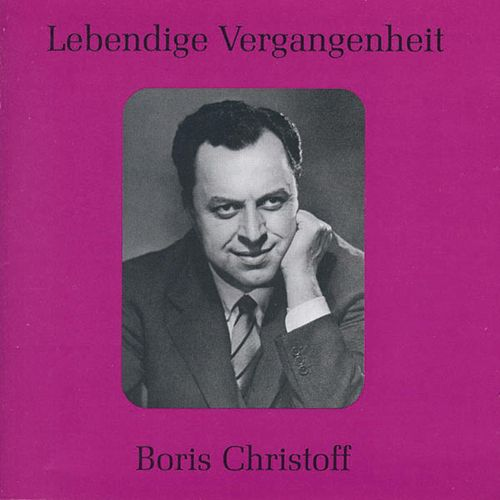 Lebendige Vergangenheit - Boris Christoff by Various Artists