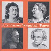 Four Famous Wagnerian Tenors by Various Artists