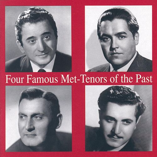 Four Famous Met - Tenors Of The Past by Various Artists