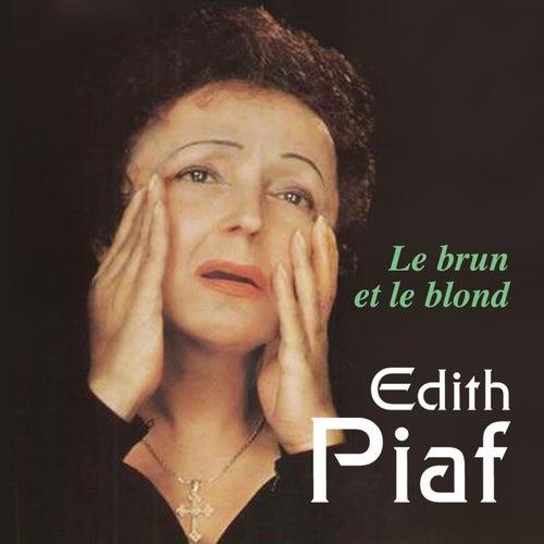 Le brun et le blond by Edith Piaf