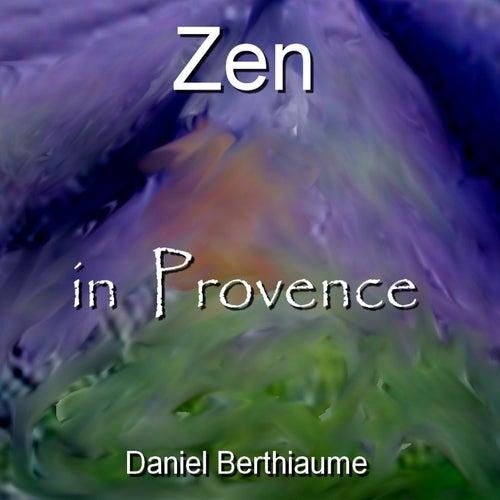 Zen In Provence by Daniel Berthiaume
